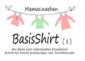 Mamas nähen Basisshirt(s) – ich