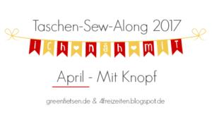 Taschen-Sew-Along 2017 – April